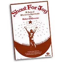 Robert Decormier : Shout For Joy - A Suite of Christmas Spirituals : SATB : 01 Songbook : Robert DeCormier : 783556012177  : 00-LG52095