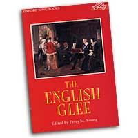 Percy M. Young (editor) : The English Glee : SATB : 01 Songbook : 0193437538