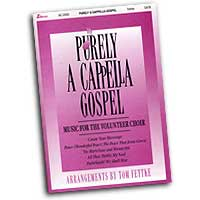 Tom Fettke : Purely A Cappella - Spirituals and Gospel : SATB : Sheet Music :  : 001087722