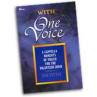 Tom Fettke : With One Voice : Mixed 5-8 Parts : 01 Songbook :  : MB-638