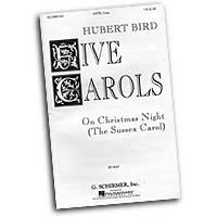 Hubert Bird : Carols : SATB : Sheet Music