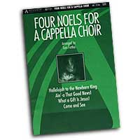 Tom Fettke : Four Noels For A Cappella Choir : SATB : Sheet Music :