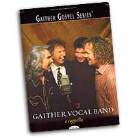 Gaither Vocal Band : A Cappella Songbook : TTBB : 01 Songbook : 797242210891