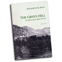 Katherine Davis : The Green Hill - for three part choir SSA : SSA : 01 Songbook : 1838