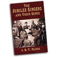 J.B.T. Marsh : The Jubilee Singers and Their Songs : SATB : 01 Songbook : 9780486431321 : 06-431320