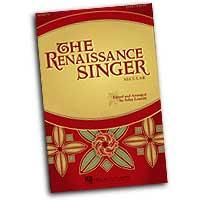 John Leavitt : The Renaissance Singer : SATB : 01 Songbook :  : 884088138592 : 1423425332 : 08596774