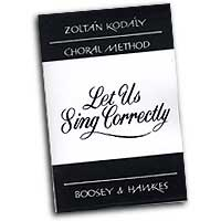 Zoltan Kodaly : Let Us Sing Correctly - 101 Exercises in Intonation : 2-Part : Vocal Warm Up Exercises : 073999968996 : 48009982