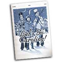 Larry Pugh : Let's Go Caroling SATB : SATB : 01 Songbook : 000308057911 : 45/1102L