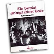 Paul Brandvik : Complete Madrigal Dinner Booke : SATB : 01 Songbook : C7832