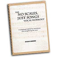 Susan Anders : The No Scales, Just Songs Vocal Workout Vol. 1 - Baritone / Soprano : Solo : 01 Book & 2 CDs Vocal Warm Up Exerc :  : 0967687810