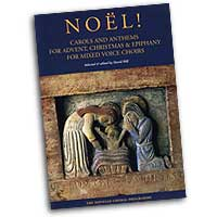 David Hill (Editor) : Noel! - Carols and Anthems for Advent, Christmas and Epiphany : SATB : 01 Songbook :  : 884088424688 : 0711984557 : 14023184
