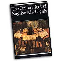Philip Ledger (editor) : Oxford Book of English Madrigals : Mixed 5-8 Parts : 01 Songbook : 0193436647