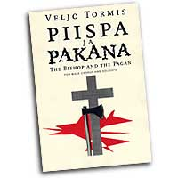 Veljo Tormis : The Bishop and the Pagan : TTBB : Sheet Music : 073999814620 : 9517575548 : 48000854