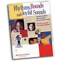 Cristi Cary Miller and Kathlyn Reynolds : Rhythms, Rounds and Joyful Sounds - Director's Manual : Rounds : 01 Songbook Book : 073999426236 : 08742623