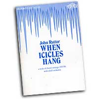 John Rutter : When Icicles Hang : SATB : 01 Songbook : John Rutter : John Rutter : 0193380730