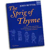 John Rutter : The Sprig of Thyme : SATB : 01 Songbook : John Rutter : John Rutter : 0193380617