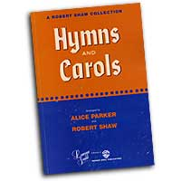 Robert Shaw / Alice Parker : Hymns and Carols : SATB : 01 Songbook : Robert Shaw : 783556003274  : 00-LG51097