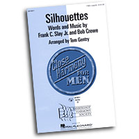 Close Harmony For Men : Silhouettes - 4 Charts and Parts CD : TTBB : Sheet Music & Parts CD : 884088138622 : 08746911