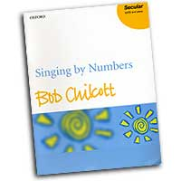 Bob Chilcott : Singing by Numbers : 01 Songbook : Bob Chilcott : Bob Chilcott : 0193355191