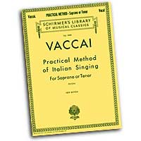 Nicola Vaccai : Practical Method of Italian Singing for Soprano or Tenor : 01 Songbook :  : 073999628005 : 0793553180 : 50262800