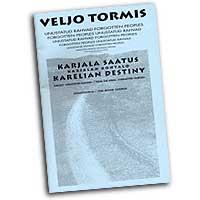Veljo Tormis : Karelian Destiny : Mixed 5-8 Parts : 01 Songbook : 073999077032 : 9517574487 : 48000849