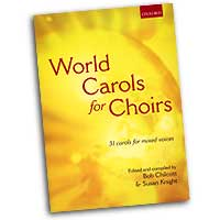 Bob Chilcot (Edited by) : World Carols for Choirs : SATB : 01 Songbook : Bob Chilcott :  : 9780193532311