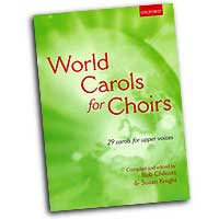 Bob Chilcot (Edited by) : World Carols for Choirs SSAA : SSAA : 01 Songbook : Bob Chilcott :  : 9780193532328
