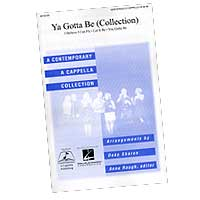 Deke Sharon / Anne Raugh : Ya Gotta Be (Collection) : Mixed 5-8 Parts : 01 Songbook :  : 884088066642 : 1423412397 : 08745446