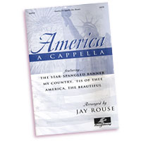 Jay Rouse : America A Cappella : SATB : 01 Songbook :  : 797242187896