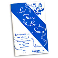 Walter Ehret : Let There Be Song : SSA. : 01 Songbook :  : 075638