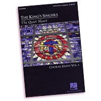 King's Singers : The Quiet Heart: Choral Essays Vol 1 : SATB divisi : 01 Songbook : 884088216894 : 1423460154 : 08748209