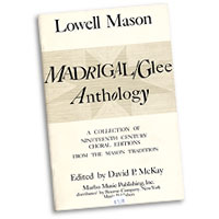 David McKay (edited and arranged) : Madrigal/Glee Anthology : SATB : 01 Songbook : 410006