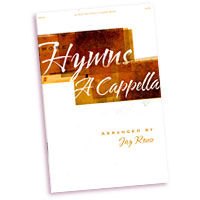 Jay Rouse : More Hymns A Cappella : SATB : 01 Songbook :  : 797242878596 : A08444