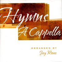 Jay Rouse : More Hymns A Cappella CD : SATB : 00  1 CD :  : 797242880247