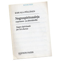 Kari Ala-Pollanen : Negro Spirituals for SA Chorus : 2-Part : 01 Songbook : 073999361216 : 48000691