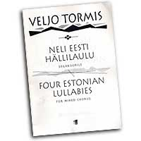 Veljo Tormis : Four Estonian Lullabies : SATB : Sheet Music : 073999667431 : 48001003