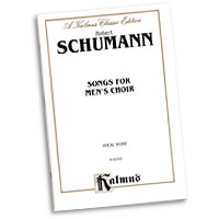 Robert Schumann : Song's For Men's Choir : TTBB : 01 Songbook : 654979022398  : 00-K02162
