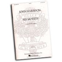John Harbinson : Six Motets : SATB : 01 Songbook : 073999823059 : 50482305