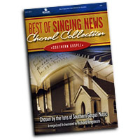 Richard Kingsmore : Best of Singing News -  Southern Gospel Choral Collection : SATB : 01 Songbook :  : 4575715577