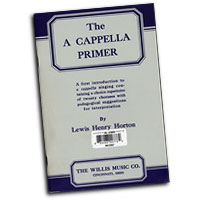Lewis Henry Horton : The A Cappella Primer : SATB : 01 Songbook :  : 00412027