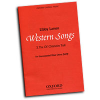 Libby Larsen : Western Songs : SATB : Sheet Music