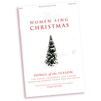 Tom Fettke : Women Sing Christmas : SSA. : 01 Songbook : 797242236594 : 001284849
