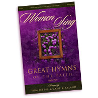 Tom Fettke : Women Sing Great Hymns of the Faith : SSA : 01 Songbook : 001266038