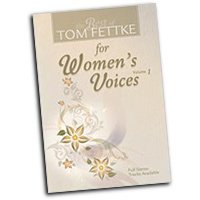 Tom Fettke : The Best of Tom Fettke for Women's Voices, Vol 1 : SSA : 01 Songbook : 9780834178977