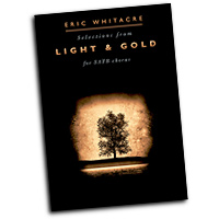 Eric Whitacre : Light & Gold : SATB : 01 Songbook : 884088579104 : 1849388563 : 14041366
