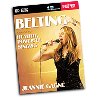 Jeannie Gagne : Belting - A Guide to Healthy, Powerful Singing : 01 Book :  : 884088986247 : 0876391587 : 00124984