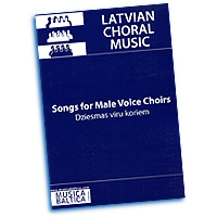 Various Composers : Latvian Choral Music - Songs For Male Voice Choirs : TTBB : 01 Songbook :  979-0-69795-60 : MB1741