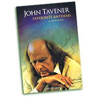 John Tavener : Favorite Anthems : SATB : 01 Songbook : 884088992149 : 1783051736 : 14042356