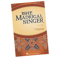 John Leavitt : The Madrigal Singer : SATB : 01 Songbook : 888680726584 : 1540019772 : 00260138