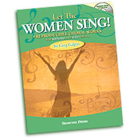 Greg Gilpin : Let The Women Sing! : SSA. : 01 Songbook & 1 CD : 884088918484 : 1480350702 : 35029097